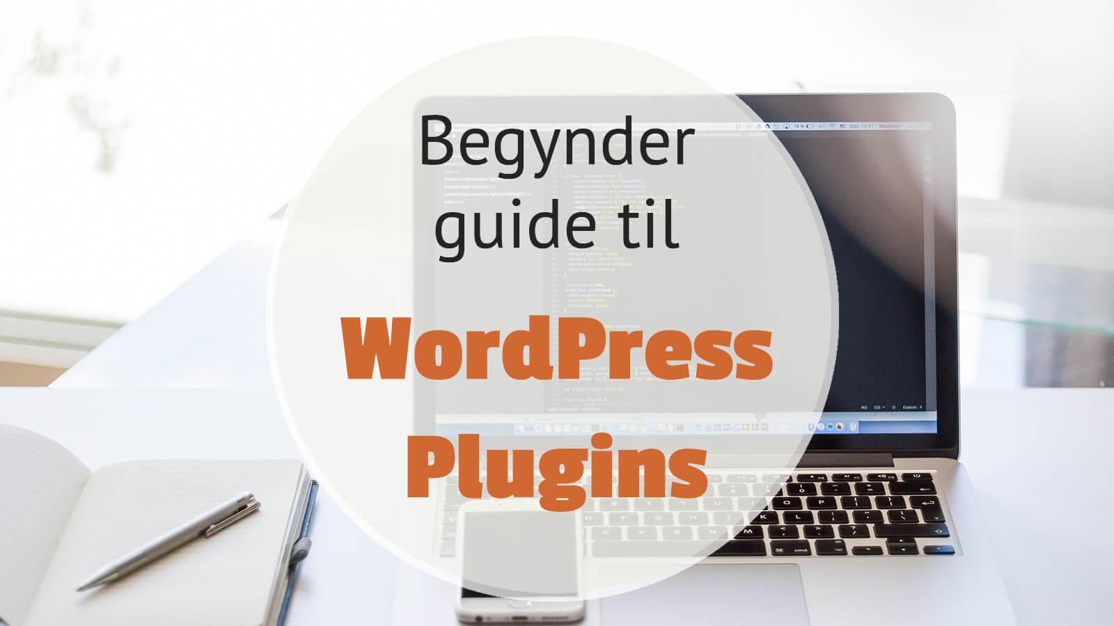 WordPress plugins begynder guide